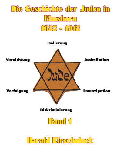 Die Geschichte der Juden in Elmshorn Band 1
