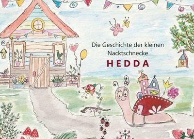 Die Geschichte der kleinen Nacktschnecke HEDDA