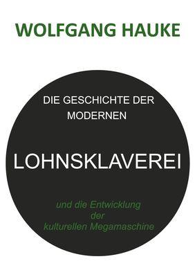 Die Geschichte der modernen Lohnsklaverei