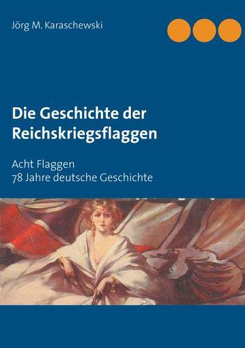 Die Geschichte der Reichskriegsflaggen