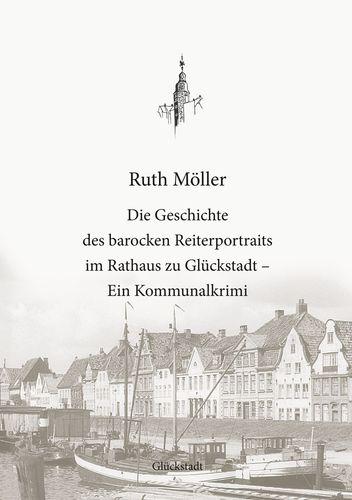 Die Geschichte des barocken Reiterportraits im Rathaus zu Glückstadt