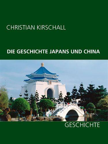 Die Geschichte Japans und China