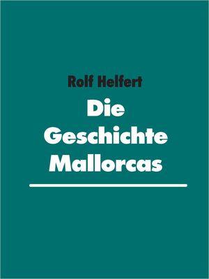 Die Geschichte Mallorcas.