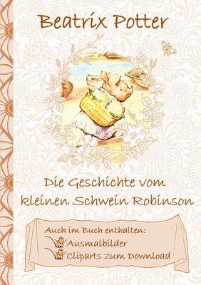 Die Geschichte vom kleinen Schwein Robinson (inklusive Ausmalbilder und Cliparts zum Download)