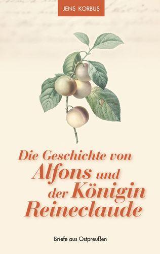 Die Geschichte von Alfons und der Königin Reineclaude