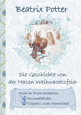 Die Geschichte von der Hasen Weihnachtsfeier (inklusive Ausmalbilder und Cliparts zum Download)