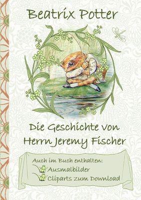 Die Geschichte Von Herrn Jeremy Fischer Inklusive Ausmalbilder Und