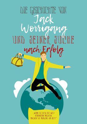Die Geschichte von Jack Worrigang und seiner Suche nach Erfolg