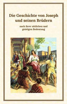 Die Geschichte von Joseph und seinen Brüdern