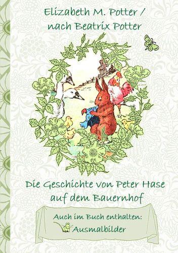 Die Geschichte von Peter Hase auf dem Bauernhof (inklusive Ausmalbilder, deutsche Erstveröffentlichung! )