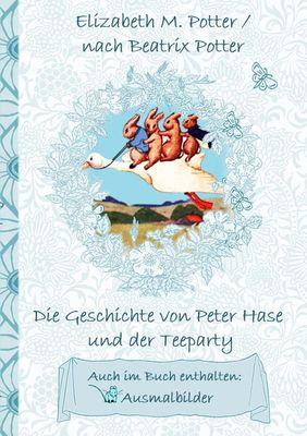Die Geschichte von Peter Hase und der Teeparty (inklusive Ausmalbilder, deutsche Erstveröffentlichung! )