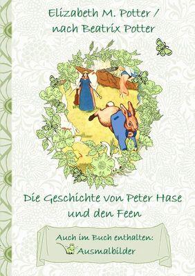 Die Geschichte von Peter Hase und die Feen (inklusive Ausmalbilder, deutsche Erstveröffentlichung! )