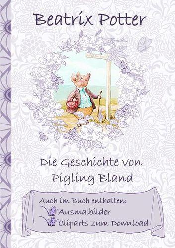 Die Geschichte von Pigling Bland (inklusive Ausmalbilder und Cliparts zum Download)