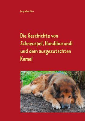 Die Geschichte von Schneurpel, Hundiburundi und dem ausgezutschten Kamel