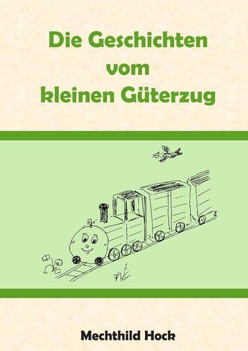 Die Geschichten vom kleinen Güterzug