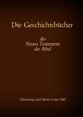 Die Geschichtsbücher des Neuen Testaments der Bibel