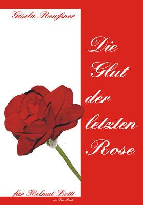 Die Glut der letzten Rose