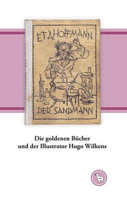 Die goldenen Bücher und der Illustrator Hugo Wilkens