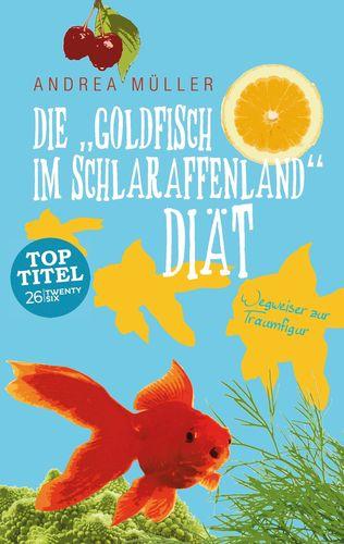 """Die """"Goldfisch im Schlaraffenland"""" Diät"""