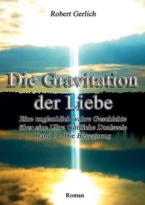 Die Gravitation der Liebe