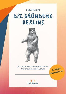Die Gründung Berlins