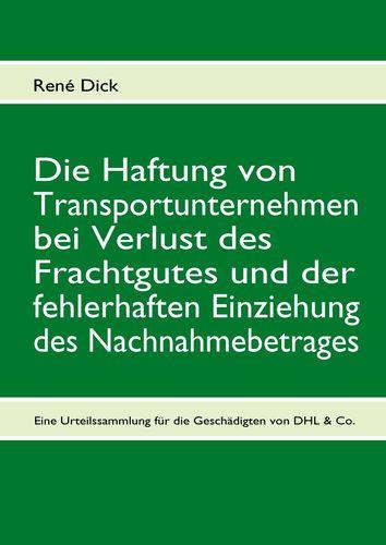Die Haftung von Transportunternehmen bei Verlust des Frachtgutes und der fehlerhaften Einziehung des Nachnahmebetrages