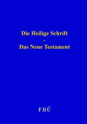 Die Heilige Schrift - Das Neue Testament