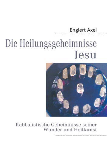 Die Heilungsgeheimnisse Jesu