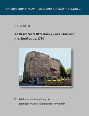 Die Herrschaft Bettingen an der Prüm und ihre Erträge um 1780