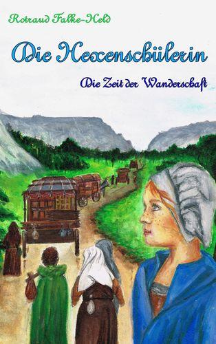 Die Hexenschülerin - Die Zeit der Wanderschaft