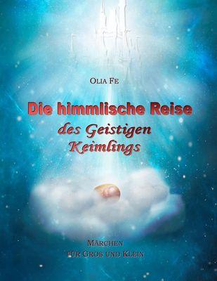 Die himmlische Reise des Geistigen Keimlings