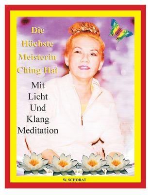 Die höchste Meisterin Ching Hai mit Licht und Klang Meditation