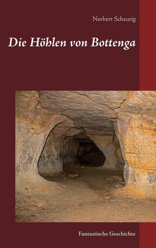 Die Höhlen von Bottenga