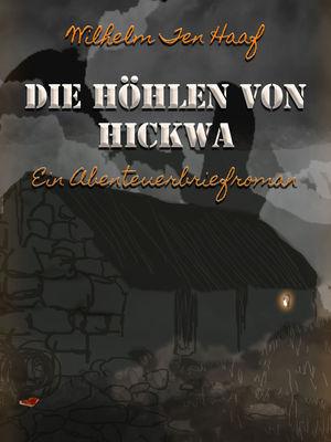 Die Höhlen von Hickwa