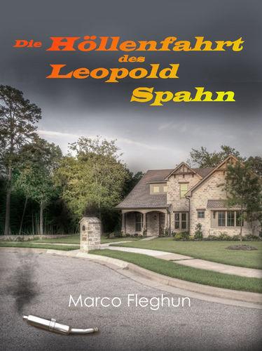 Die Höllenfahrt des Leopold Spahn: Erzählung