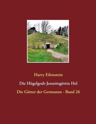 Die Hügelgrab-Jenseitsgöttin Hel