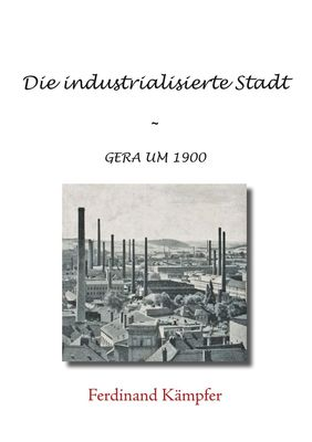 Die industrialisierte Stadt