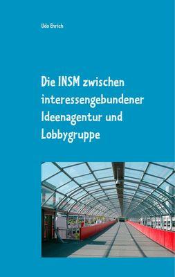 Die INSM zwischen interessengebundener Ideenagentur und Lobbygruppe