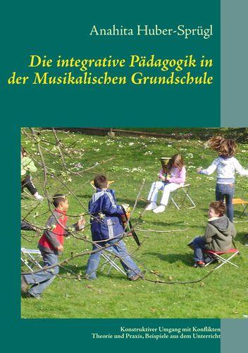 Die integrative Pädagogik in der Musikalischen Grundschule