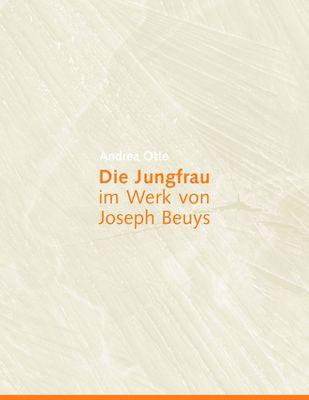 Die Jungfrau im Werk von Joseph Beuys