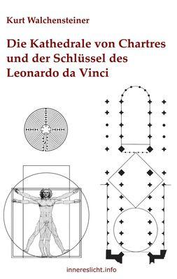 Die Kathedrale von Chartres und der Schlüssel des Leonardo da Vinci