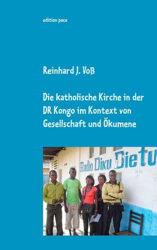 Die katholische Kirche in der DR Kongo im Kontext von Gesellschaft und Ökumene