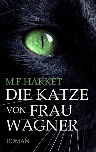 Die Katze von Frau Wagner