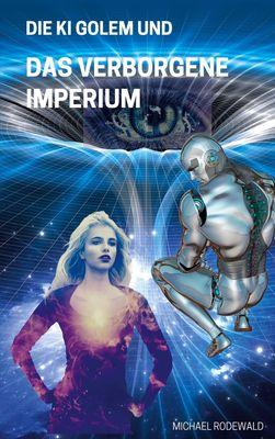 Die KI Golem und Das verborgene Imperium