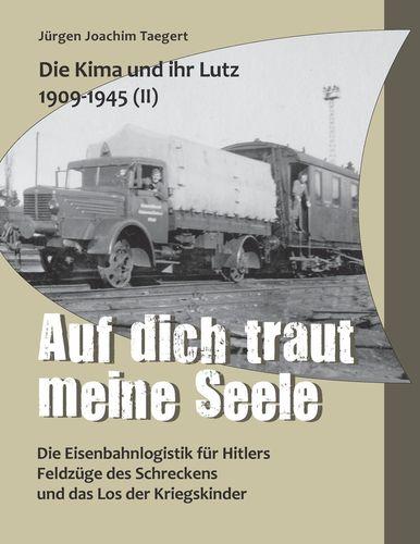 Die Kima und ihr Lutz 1909-1945 II: Auf dich traut meine Seele