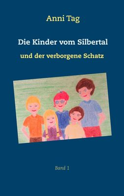Die Kinder vom Silbertal und der verborgene Schatz