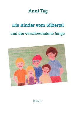 Die Kinder vom Silbertal und der verschwundene Junge