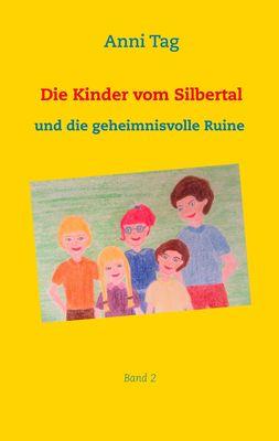 Die Kinder vom Silbertal und die geheimnisvolle Ruine