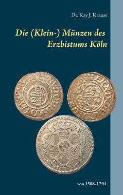 Die (Klein-) Münzen des Erzbistums Köln