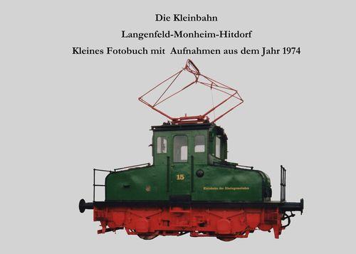 Die Kleinbahn Langenfeld-Monheim-Hitdorf